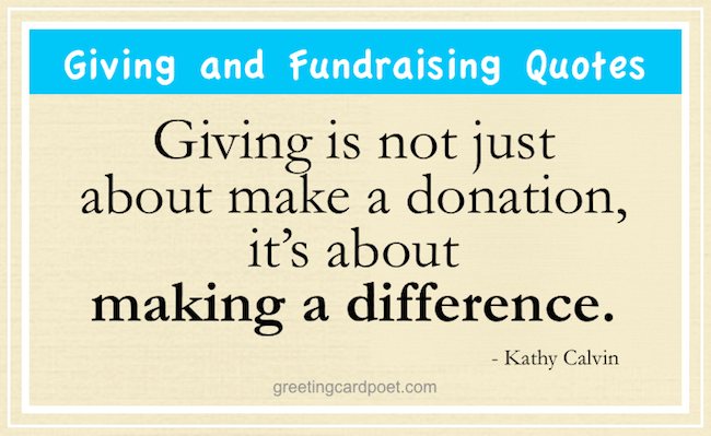 Giving And Fundraising Quotes Charity And Donation Sayings Extraordinary Quotes About Donating