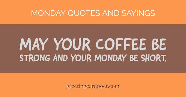Monday Quotes and Sayings: The Good, Funny and Cheerful