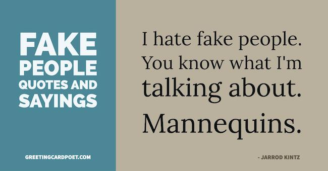 Fake People Quotes Phrases And Sayings Greeting Card Poet