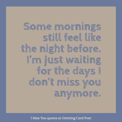 I Miss You Quotes and Missing U Sayings | Greeting Card Poet