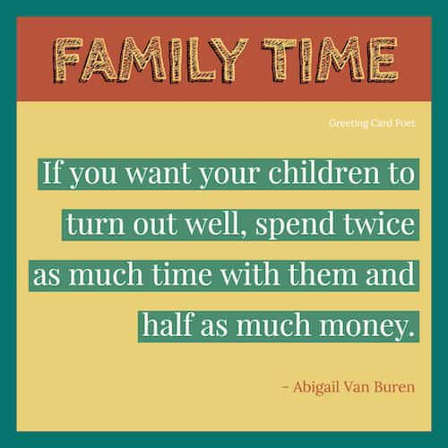 Family Time Quotes To Reflect On and Share | Greeting Card Poet