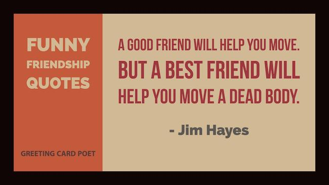 Quotes About Good Friendship Beauteous Very Funny Friendship Quotes For Your Favorite Friends