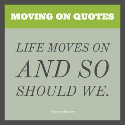 Life Moves On Quotes Best Moving On Quotes And Sayings  Move Forward