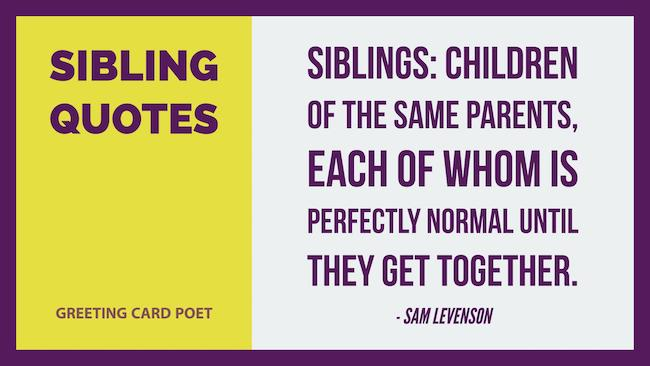 Sibling quotes brother and sister sayings greeting card poet sibling quotes and sayings image sciox Image collections