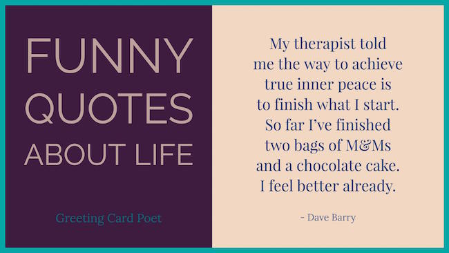 Funny Life Quotes Magnificent Funny Sayings About Life To Make You Laugh  Greeting Card Poet