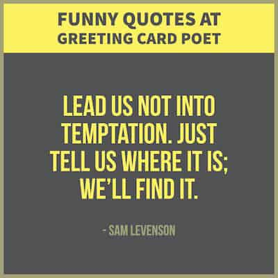 Funny Life Quotes Adorable Funny Sayings About Life To Make You Laugh  Greeting Card Poet