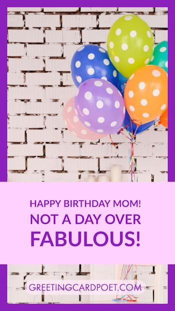 Not a day over fabulous - Happy Birthday Mom