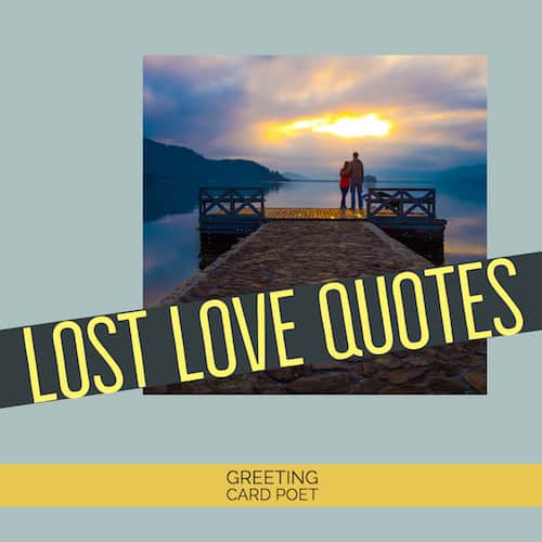 Lost Love Quotes For The Heartbroken Forlorn And Inconsolable