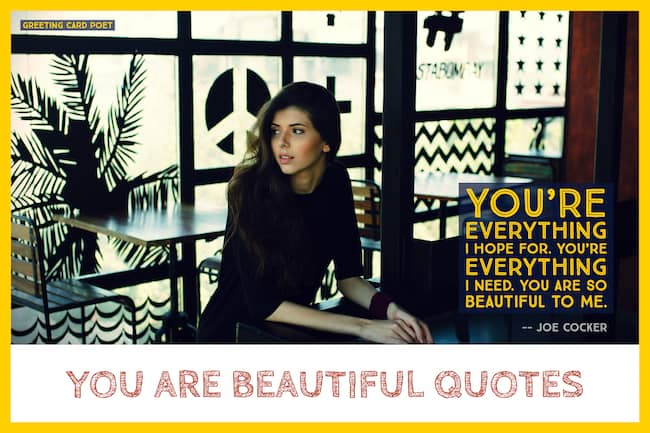 You Are Beautiful Quotes For Her Greeting Card Poet Awesome U Beautiful Quotes