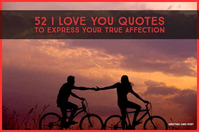 52 I Love You Quotes To Express Your True Affection