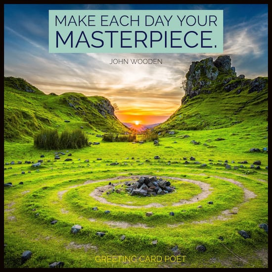 Make each day your masterpiece meme