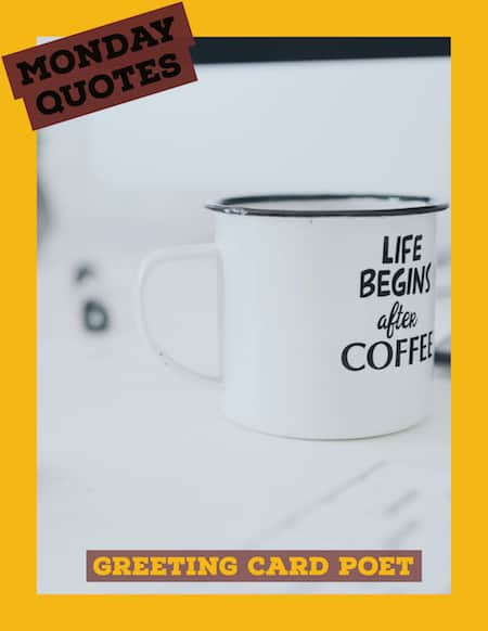 Monday quotes and sayings the good funny and cheerful monday mornings and coffee image m4hsunfo