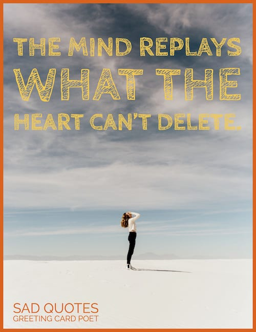 The mind replays what the heart can't delete image