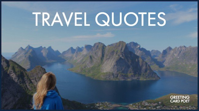135 Best Travel Quotes To Broaden The Mind Greeting Card