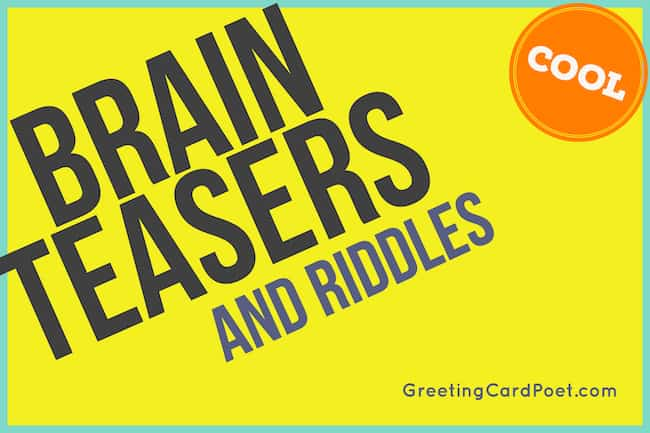 53 Best Brain Teasers To Baffle and Befuddle | Greeting Card Poet