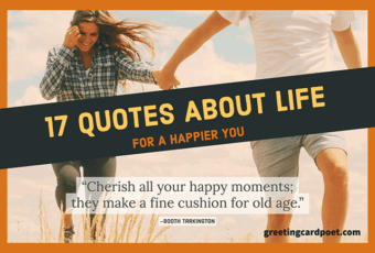 Quotes About Life: Inspirational and Happy