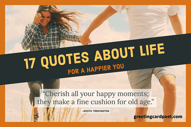 17 Quotes About Life for a Happier You