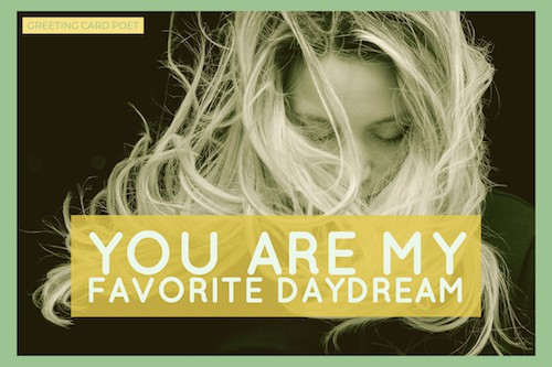 You are may favorite daydream image