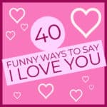 Funny ways to say I love you image