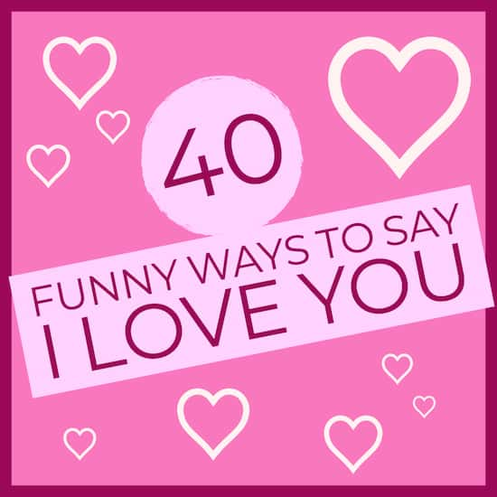 I Love You 40 Funny Ways To Say It Greeting Card Poet