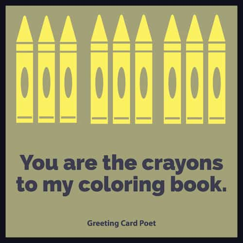 You are the crayons to my coloring book image