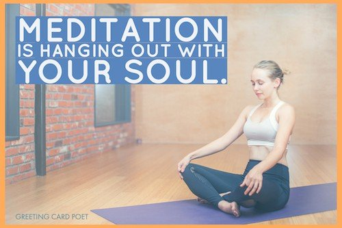 Meditation is hanging out with your soul quote image
