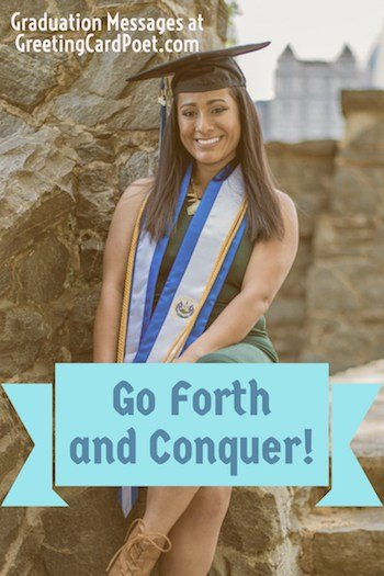 Congratulations Graduation Messages - Go forth and conquer image