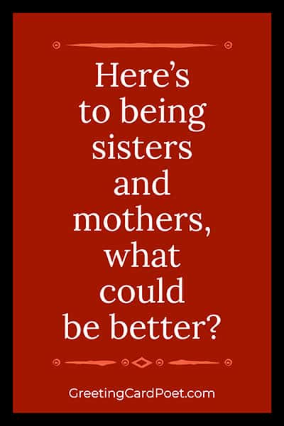 Here's to being sisters and mothers image