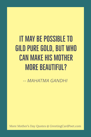 Gandhi quote on who can make his mother more beautiful image