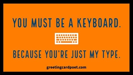 you must be a keyboard because you're my type image