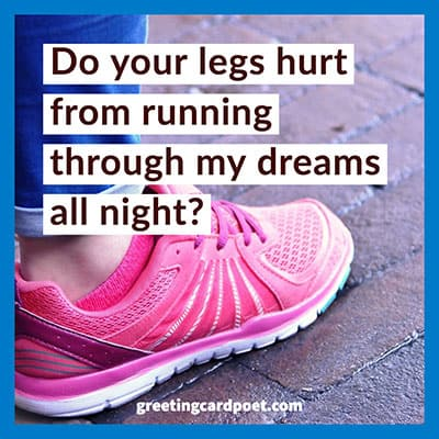 Do you legs hurt from running through my dreams image