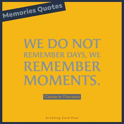 We do not remember days we remember moments meme