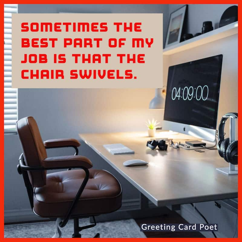 Chair swivels is best part of my job image