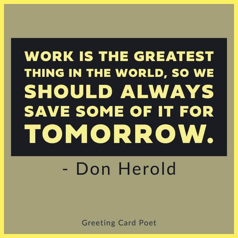 Work is the greatest thing in the world meme