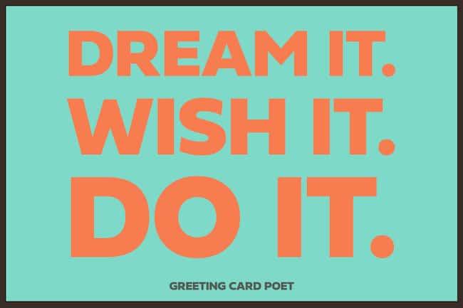 Dream it Wish it Do it image