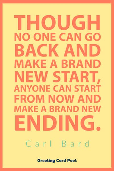 Carl Bard quote on a brand new start