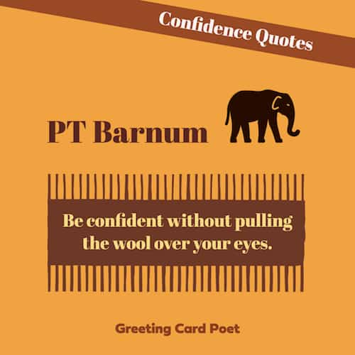 PT Barnum quote on confidence