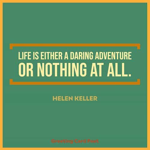Helen Keller quote on life is a daring adventure
