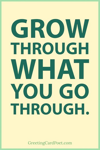 Grow through what you go through — life-changing quotes