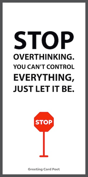 Stop overthinking — life-changing quotes