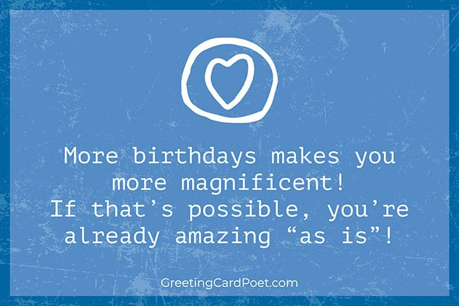 More birthdays make you more magnificent