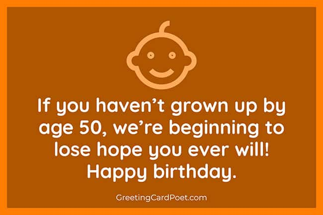 If you haven't grown up bday wish