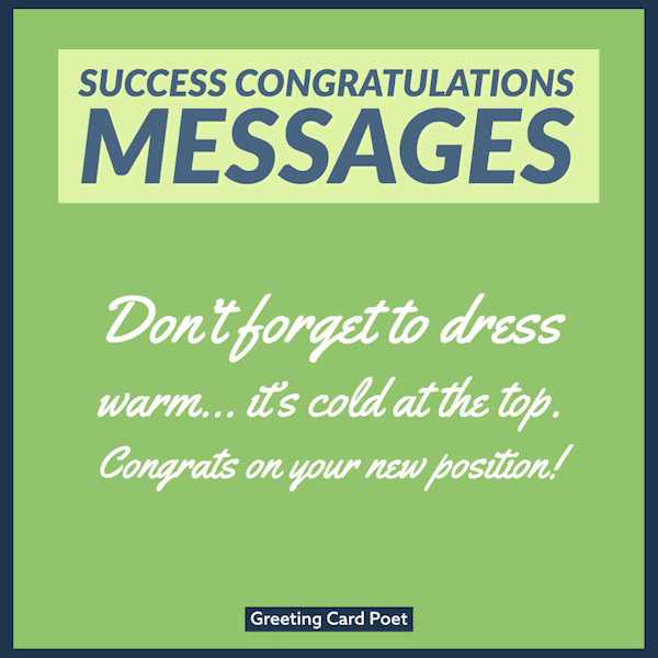 Dress warm, it's cold at the top - Success Congratulations Messages