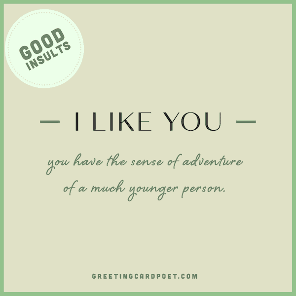 I like you - good insults