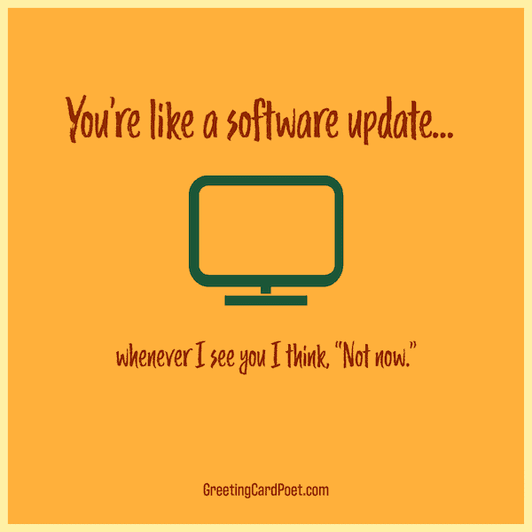 You're like a software update - best insults