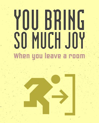 you bring so much joy - sassy quotation