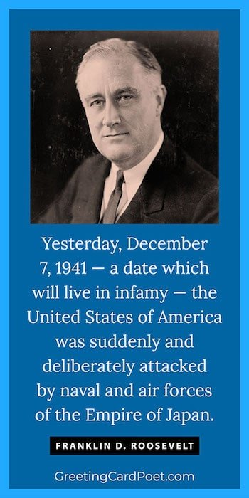 Pearl Harbor Day - Frankline D. Roosevelt quotes