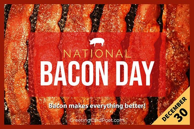 National Bacon Day - December 30