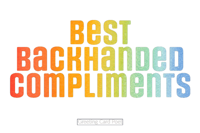 best backhanded compliments