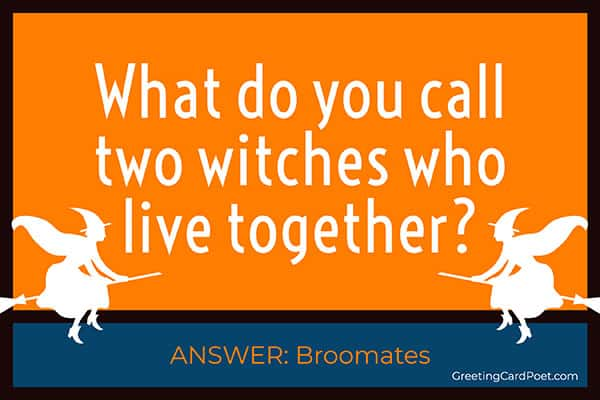 witches are broommates - funny riddles